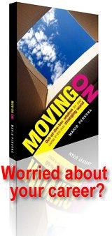 Worried about your career? Read MOVING ON.